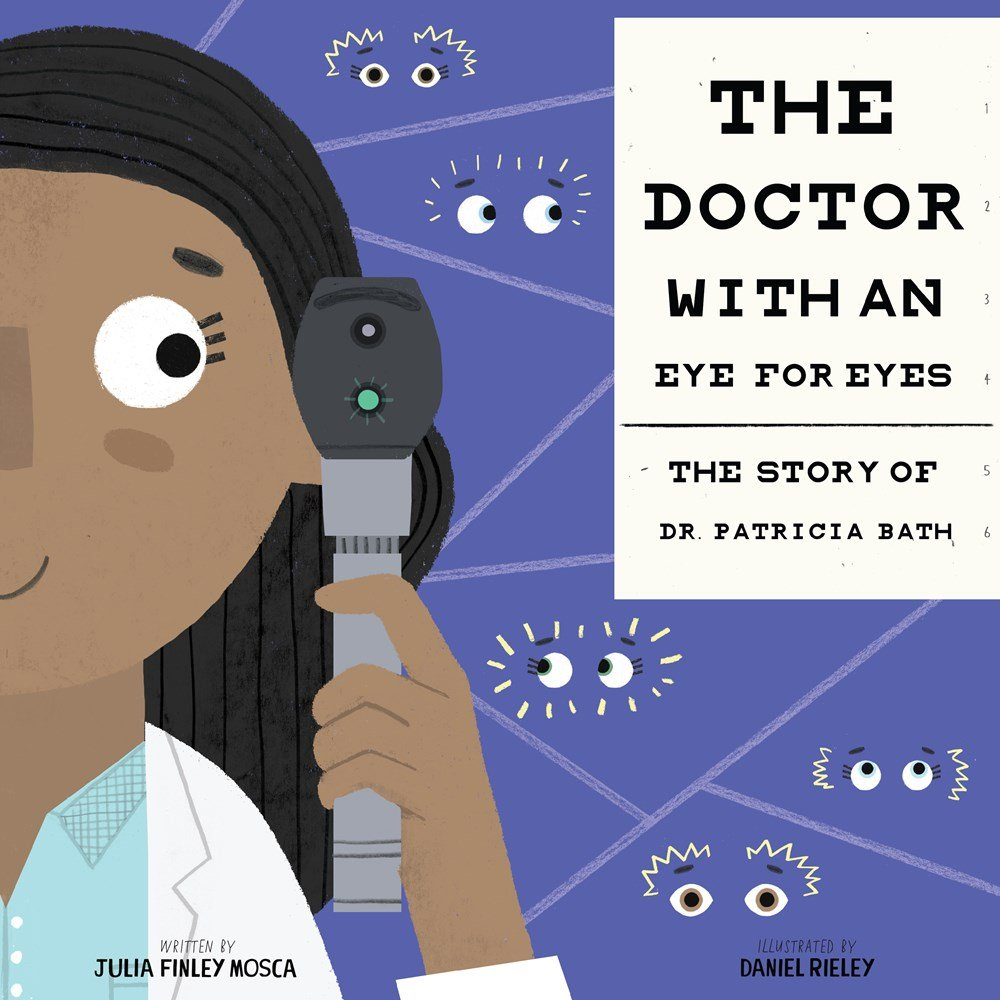 The Doctor with an Eye for Eyes: The Story of Dr. Patricia Bath (Amazing Scientists)